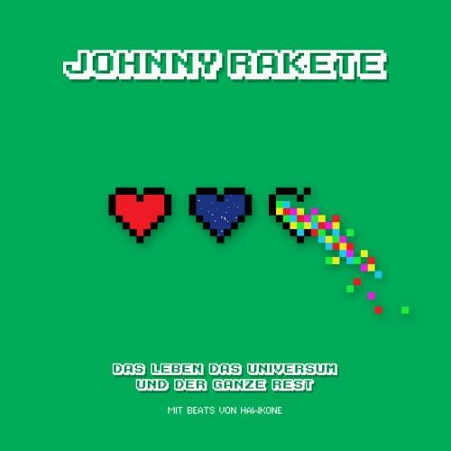 JohnnyRakete_DasLebenDasUniversumUndDerGanzeRest