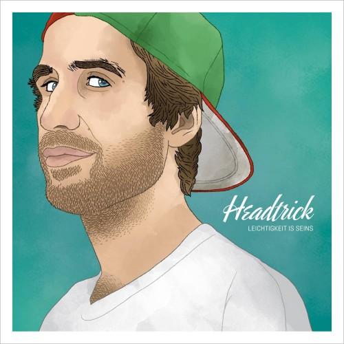 Headtrick - Leichtigkeit is Seins