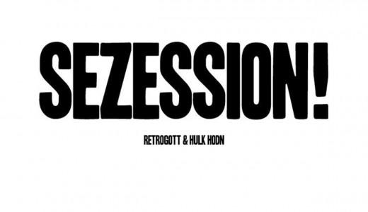 Retrogott&HulkHodn_Sezession