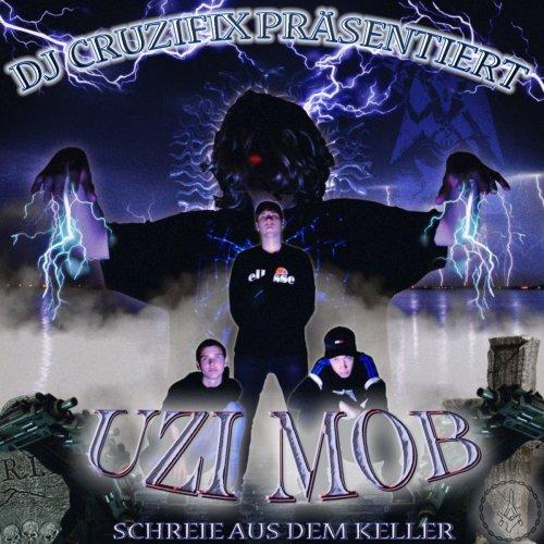 Uzi Mob - Schreie aus dem Keller